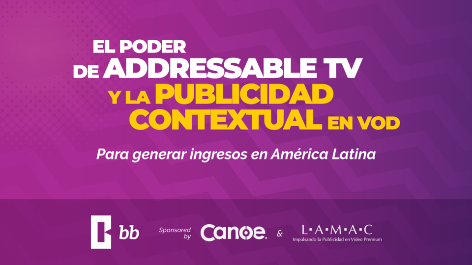 Publicidad Avanzada en América Latina: el footprint potencial es de 70 millones de hogares con TV Paga Digital